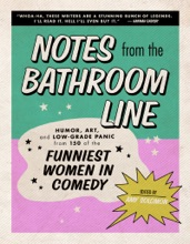 Notes From The Bathroom Line