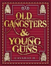 Old Gangsters & Young Guns: The True Tales Of Two Worlds