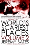 Worlds Scariest Places Volume Two