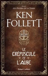 Le Crépuscule et l'Aube par Ken Follett Couverture de livre
