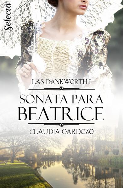 Sonata para Beatrice (Las Dankworth 1) by Claudia Cardozo