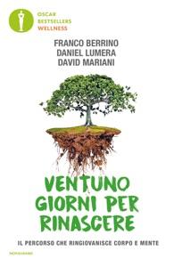 Ventuno giorni per rinascere da Daniel Lumera, Franco Berrino & David Mariani