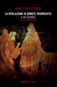 La rivelazione di Ermete Trismegisto Vol. 2
