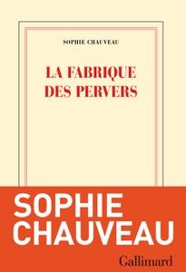 La fabrique des pervers par Sophie Chauveau Couverture de livre