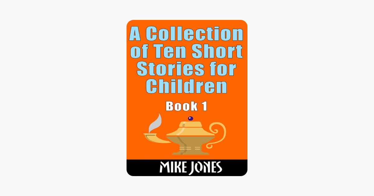A Collection Of Ten Short Stories For Children - Book 1