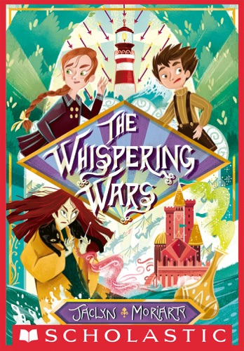 Jaclyn Moriarty - The Whispering Wars