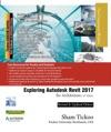 Exploring Autodesk Revit 2017 For Architecture 13th Edition