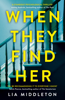 Lia Middleton - When They Find Her artwork