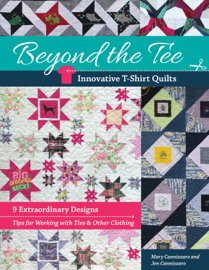 Beyond the Tee-Innovative T-Shirt Quilts