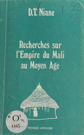 Recherches sur l'empire du Mali au Moyen Âge