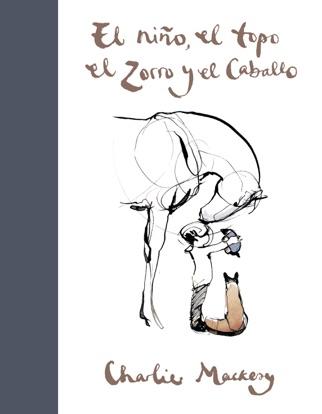 El niño, el topo, el zorro y el caballo PDF Download
