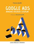 Google Ads - annunci ricerca e display. Costruisci, converti e analizza le tue campagne pubblicitarie Book Cover