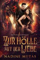 Infernal Covenant: Zur Hölle mit der Liebe ebook Download