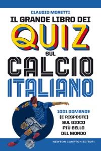 Il grande libro dei quiz sul calcio italiano da Claudio Moretti Copertina del libro