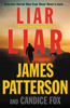 Liar Liar - James Patterson & Candice Fox