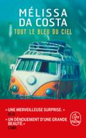 Download and Read Online Tout le bleu du ciel