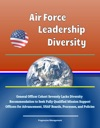 Air Force Leadership Diversity General Officer Cohort Severely Lacks Diversity Recommendation To Seek Fully Qualified Mission Support Officers For Advancement USAF Boards Processes And Policies