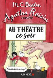 Agatha Raisin enquête 25 - Au théâtre ce soir Par Agatha Raisin enquête 25 - Au théâtre ce soir