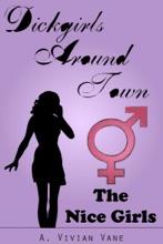 Dickgirls Around Town: The Nice Girls
