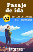 Pasaje de ida - Novelas en español para pre-intermedios (A2)