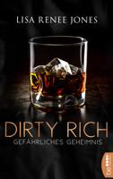 Download and Read Online Dirty Rich - Gefährliches Geheimnis