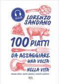 100 piatti da assaggiare una volta nella vita