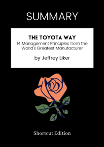 SUMMARY - The Toyota Way: 14 Management Principles from the World's Greatest Manufacturer by Jeffrey Liker Capa de livro