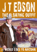 Download and Read Online The Floating Outfit 62: Wedge Goes To Arizona