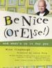 Be Nice (Or Else!)