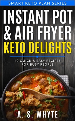 Instant Pot & Air Fryer Keto Delights