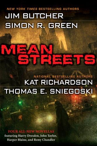 Jim Butcher, Kat Richardson, Simon R. Green & Thomas E. Sniegoski - Mean Streets