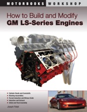 How to Build and Modify GM LS-Series Engines