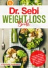 Dr. Sebi Weight Loss Book: Enjoy the Weight Loss Benefits of the Alkaline Smoothie Diet by Following Dr. Sebi Nutritional Guide