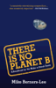 Mike Berners-Lee - There Is No Planet B artwork