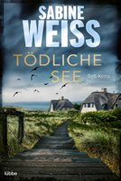 Sabine Weiß - Tödliche See artwork