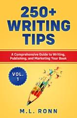 250+ Writing Tips, Vol. 1