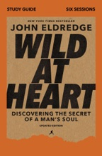 Wild At Heart Study Guide, Updated Edition