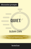 Quiet: The Power of Introverts in a World That Can't Stop Talking by Susan Cain (Discussion Prompts)