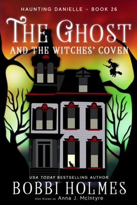 Bobbi Holmes - The Ghost and the Witches' Coven book