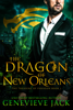 The Dragon of New Orleans - Genevieve Jack