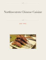 Download and Read Online Northwestern Chinese Cuisine