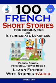 100 French Short Stories for Beginners