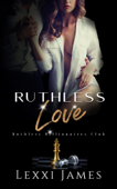Download and Read Online Ruthless Love