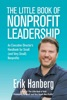 The Little Book Of Nonprofit Leadership: An Executive Director's Handbook For Small (and Very Small) Nonprofits
