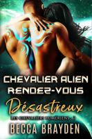 Chevalier alien rendez-vous désastreux ebook Download