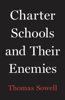 Thomas Sowell - Charter Schools and Their Enemies  artwork
