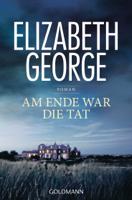 Elizabeth George - Am Ende war die Tat artwork