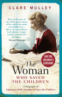 Clare Mulley - The Woman Who Saved the Children artwork