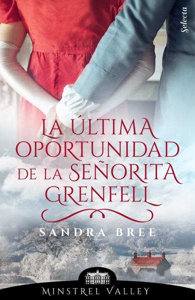 La última oportunidad de la señorita Grenfell (Minstrel Valley 10) by Sandra Bree