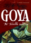 Goya The Terrible Sublime A Graphic Novel